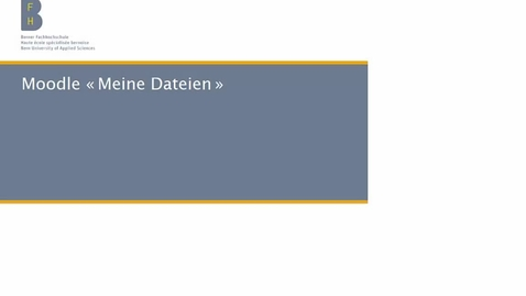 Vorschaubild für Eintrag Moodle «Meine Dateien»
