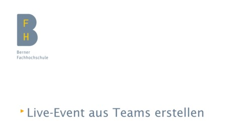 Vorschaubild für Eintrag Live-Event aus Teams heraus erstellen